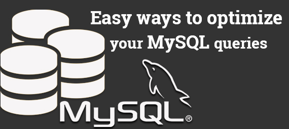 Easy ways to optimize your MySQL queries