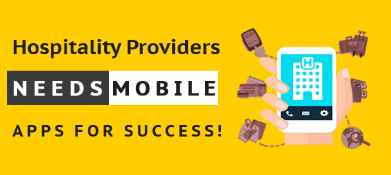 Hospitality providers needs Mobile apps for success