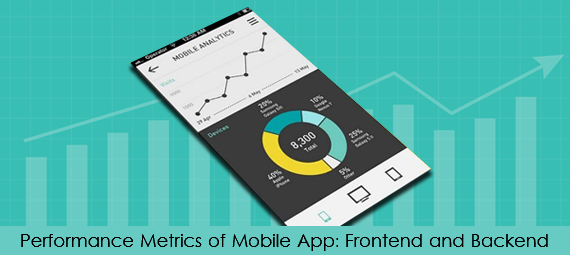 Performance Metrics of Mobile App : Front-end and Back-end