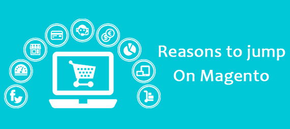 5 Reasons to jump on Magento