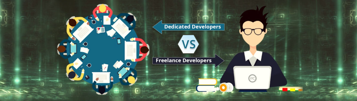 "Why You Should Prefer ""Dedicated Developer"" Over Freelancers"