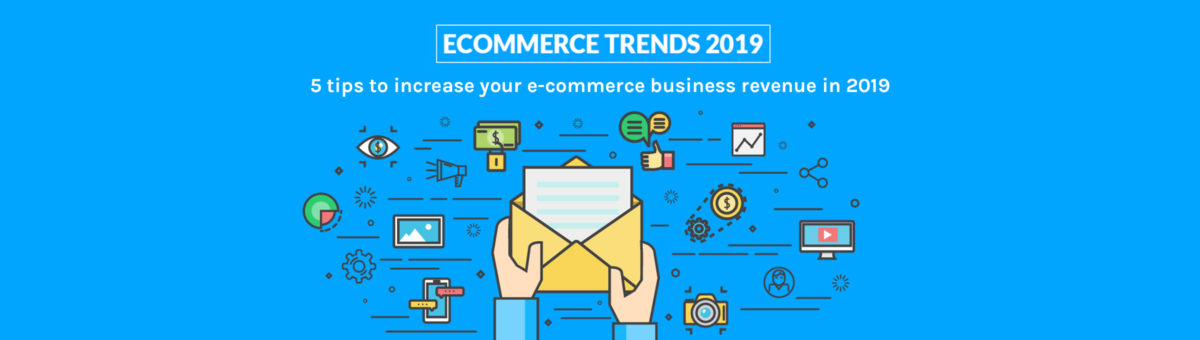 Some fruitful tips to enhance your e-commerce business revenue