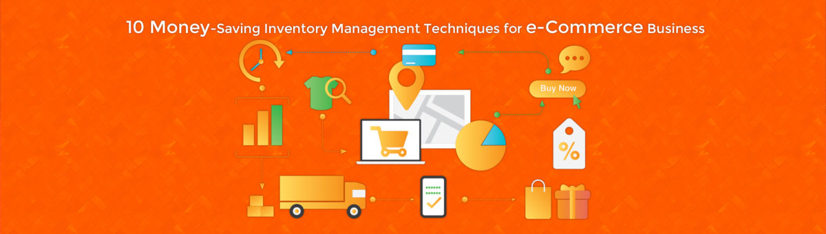 10 Money-Saving Inventory Management Techniques for e-Commerce Business