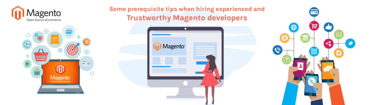 Some prerequisite tips when hiring experienced and trustworthy Magento developers
