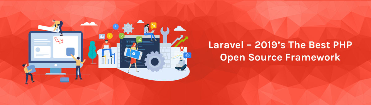 Laravel – 2019's The Best PHP Open Source Framework