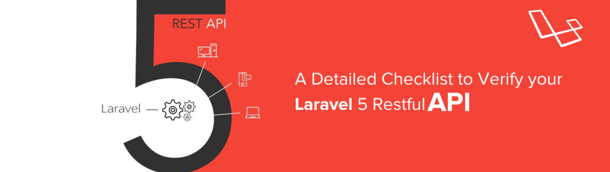 A Detailed Checklist to Verify your Laravel 5 Restful API