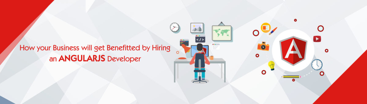 How your Business will get Benefited by Hiring an AngularJS developer?