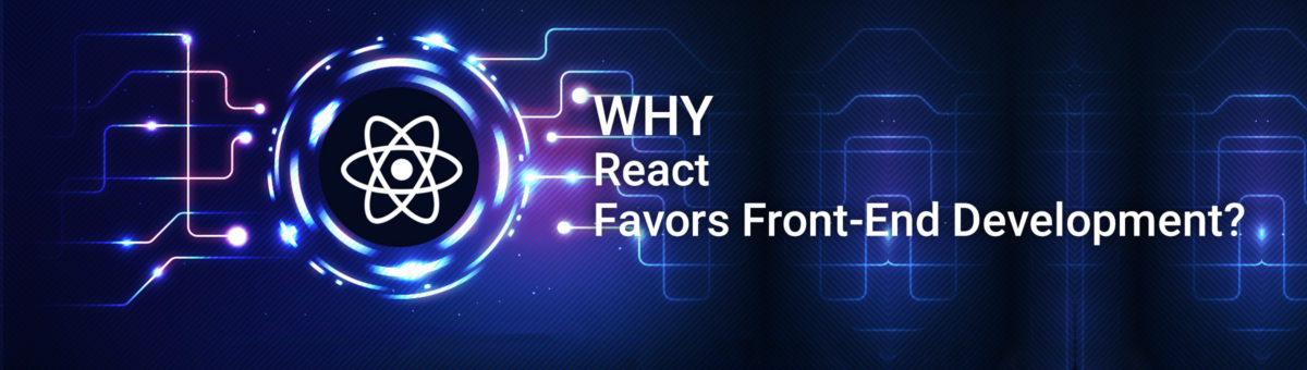 Why React Favors Front-End Development?