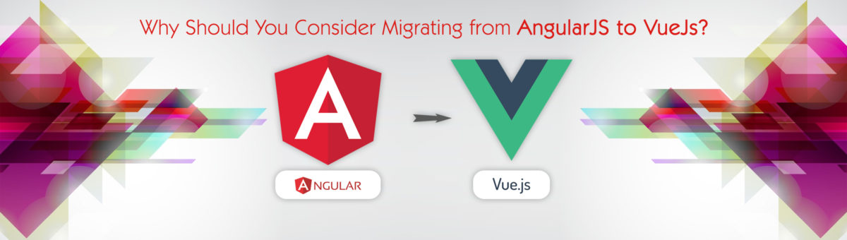 Why Should you Consider Migrating from AngularJS to VueJs?